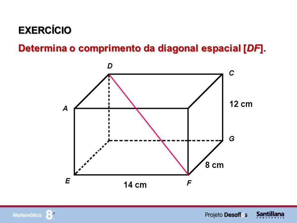 Determina o comprimento da diagonal espacial [DF].